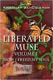 Liberated Muse Volume I - Khadijah Ali-Coleman (Editor)