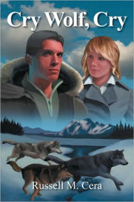 Cry Wolf, Cry - Russell M. Cera
