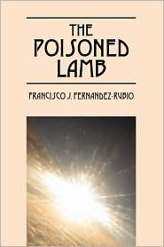 The Poisoned Lamb - Francisco J Fernandez-Rubio