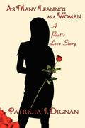 J. Dignan, Patricia: As Many Leanings as a Woman: A Poetic Love Story