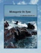 Menagerie in Sync: A Collection of Poetic Art.
