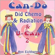 Can-Do Did Chemo and Radiation and U-Can 2 - Ann Eichhorn
