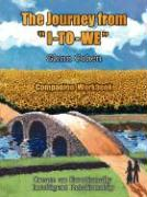 """The Journey from """"I-To-We"""" - Companion Workbook: Create an Emotionally Intelligent Relationship"""