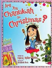 Are You Chanukah or Christmas? - Felicia Miller-Stehr