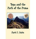 Topa and the Path of the Puma - Patti J. Suits