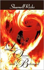 Lies, Secrets, And Betrayal - Shurnell Ricks