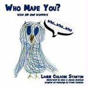 Who Made You?: Wise Old Owl Wonders