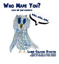 Who Made You? - Laurie Colacini Stanton