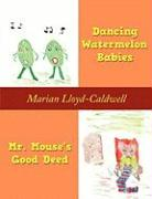 Dancing Watermelon Babies and Mr. Mouse's Good Deed