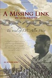 A Missing Link in Leadership: The Trial of Ltc Allen West - Berry, Richard / Berry, Richard