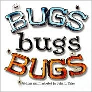 Bugs Bugs Bugs - John L. Tatro
