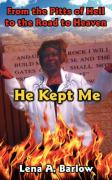 From the Pitts of Hell to the Road to Heaven: He Kept Me