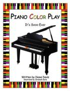 Piano Color Play: It's Sooo Easy