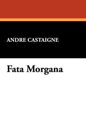 Fata Morgana - Andre Castaigne