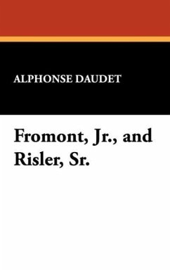Fromont, JR., and Risler, Sr. - Daudet, Alphonse