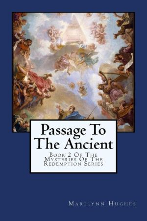 Passage To The Ancient - Marilynn Hughes