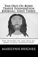 The Out-Of-Body Travel Foundation Journal: Issue Three