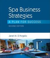 Spa Business Strategies: A Plan for Success - D'Angelo, Janet