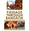 Passage Through Bangkok - Timothy E Boyajian