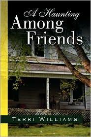 A Haunting among Friends - Terri Williams