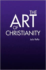 The Art Of Christianity - Jeja Rera