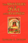 The Mysteries of Love and Madness