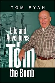 Life and Adventures of Tom the Bomb - Tom Ryan