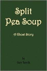 Split Pea Soup: A Ghost Story - Gary Tancik