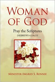 Woman of God: Pray the Scripture (HEBREWS 4:12&13)! - Minister Ingrid S. Rennie