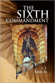 The Sixth Commandment - C.J. Braun