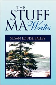 The Stuff Ma Writes - Susan Louise Bailey