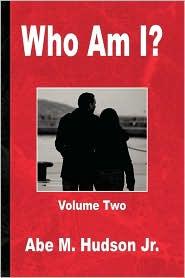 Who Am I? - Abe Jr. Hudson