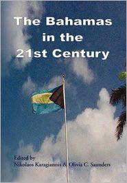 The Bahamas In The 21st Century - Nikolaos Karagiannis