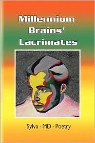 Millennium Brains' Lacrimates
