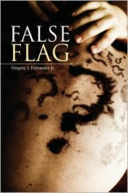 False Flag - Gregory J. Jr. Fernandez