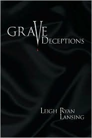 Grave Deceptions - Leigh Ryan Lansing