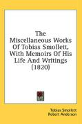 The Miscellaneous Works of Tobias Smollett, with Memoirs of His Life and Writings (1820)