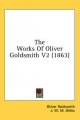 Works of Oliver Goldsmith V2 (1863) - Oliver Goldsmith; J W M Gibbs