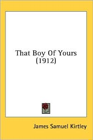 That Boy of Yours - James Samuel Kirtley