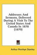 Addresses and Sermons, Delivered During a Visit to the United States and Canada in 1878 (1879)