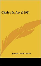 Christ in Art - Joseph Lewis French