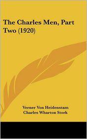 The Charles Men, Part - Verner Von Heidenstam, Charles Wharton Stork (Translator)