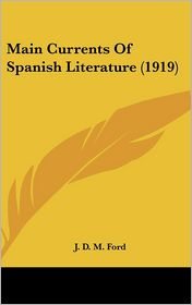 Main Currents of Spanish Literature - J. D. M. Ford