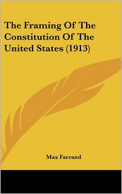 The Framing Of The Constitution Of The United States (1913) - Max Farrand