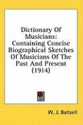 Dictionary of Musicians: Containing Concise Biographical Sketches of Musicians of the Past and Present (1914)