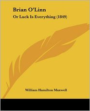 Brian O'Linn: Or Luck Is Everything (1849) - William Hamilton Maxwell