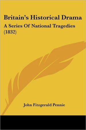 Britain's Historical Drama: A Series of National Tragedies (1832) - John Fitzgerald Pennie