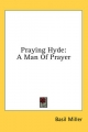 Praying Hyde - Basil Miller