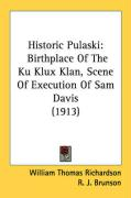 Historic Pulaski: Birthplace of the Ku Klux Klan, Scene of Execution of Sam Davis (1913)