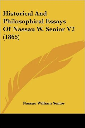 Historical and Philosophical Essays of Nassau W. Senior V2 (1865)